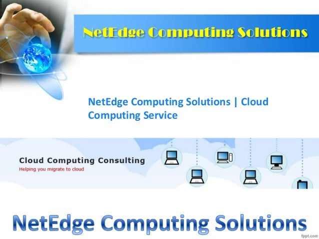 NetEdge Computing Solutions  NetEdge Computing Solutions | Cloud Computing Service