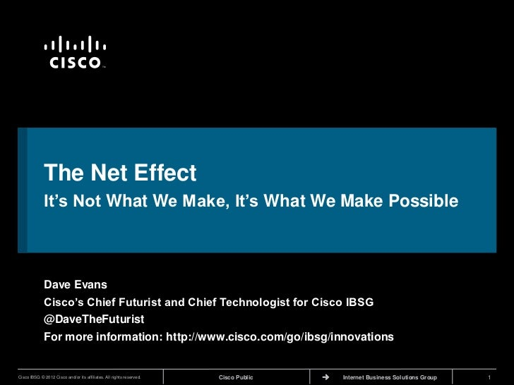 TM             The Net Effect             It's Not What We Make, It's What We Make Possible             Dave Evans        ...