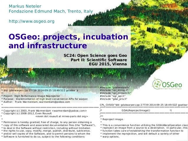 ©2015,MarkusNeteler,Italy–CC-BY-SAlicense Markus Neteler Fondazione Edmund Mach, Trento, Italy http://www.osgeo.org SC24: ...