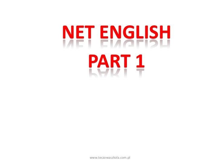NET ENGLISH  PART 1  www.teczowaszkola.com.pl