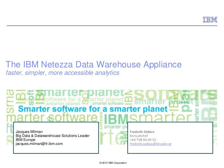 ibm data warehouse The authors combine an overview of a data warehouse architecture with a discussion of packaged solutions offered by ibm data warehouses are a complex integration of a variety of products as decision support and analytical processing become more pervasive, the ability to transparently integrate both new and legacy data becomes imperative.