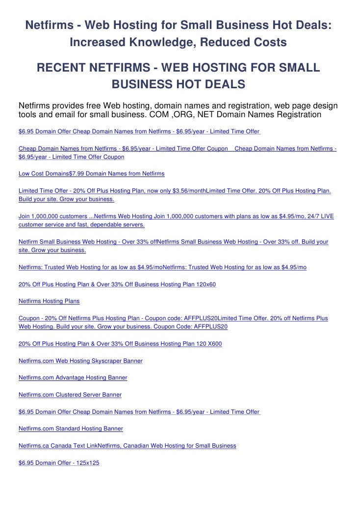 Netfirms - Web Hosting for Small Business Hot Deals:         Increased Knowledge, Reduced Costs      RECENT NETFIRMS - WEB...