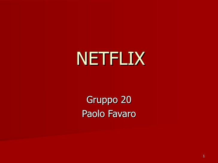 NETFLIX   Gruppo 20 Paolo Favaro                   1