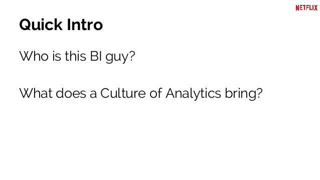 Netflix - Enabling a Culture of Analytics Slide 2