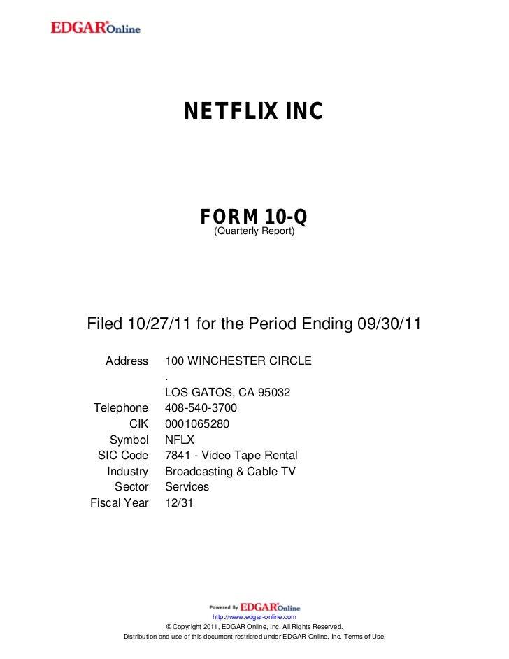 NETFLIX INC                               FORM Report)10-Q                                (QuarterlyFiled 10/27/11 for the...