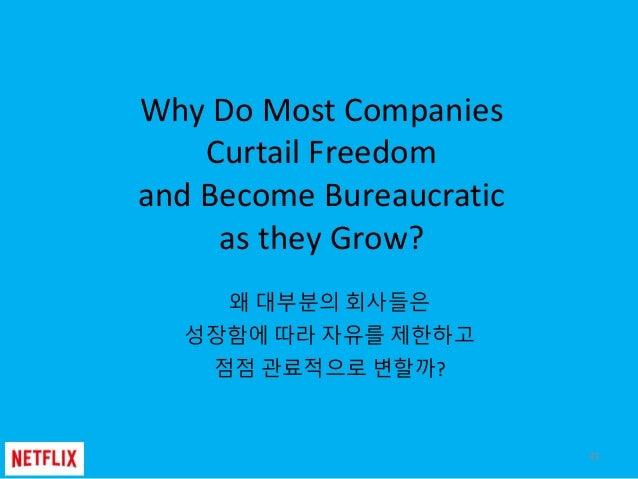 Why Do Most Companies Curtail Freedom and Become Bureaucratic as they Grow? 45 왜 대부분의 회사들은 성장함에 따라 자유를 제한하고 점점 관료적으로 변할까?