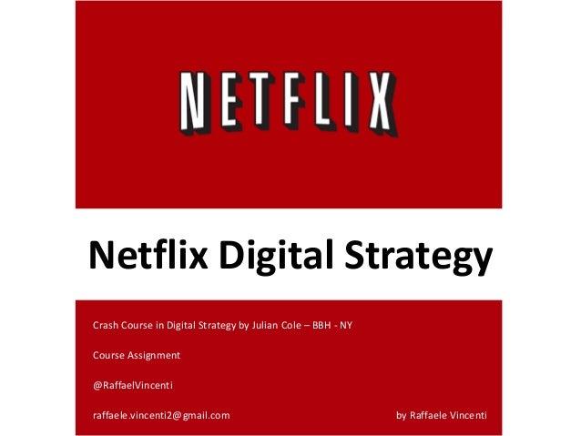 Netflix Digital StrategyCrash Course in Digital Strategy by Julian Cole – BBH - NYCourse Assignment@RaffaelVincentiraffael...