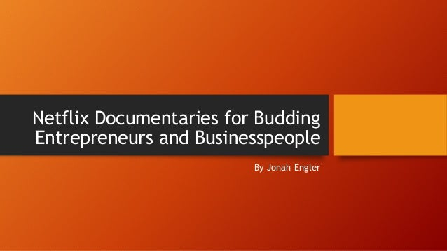 Netflix Documentaries for Budding Entrepreneurs and Businesspeople