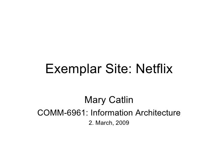 Exemplar Site: Netflix Mary Catlin COMM-6961: Information Architecture 2. March, 2009