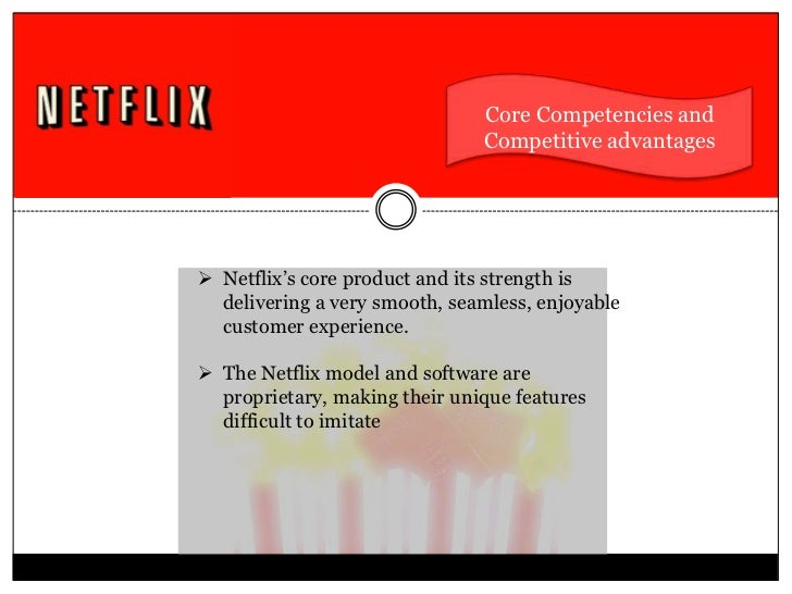 netflix core competencies Waban, mass, march 23, 2017 /prnewswire/ -- netflix and spotify  four core  competencies: purposeful leadership, employee engagement,.