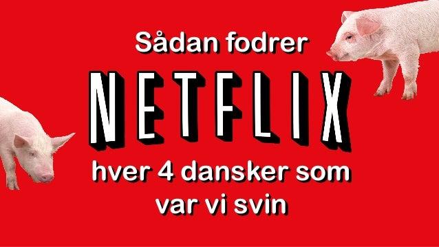 Sådan fodrerSådan fodrerSådan fodrer hver 4 dansker som var vi svin hver 4 dansker som var vi svin hver 4 dansker som var ...