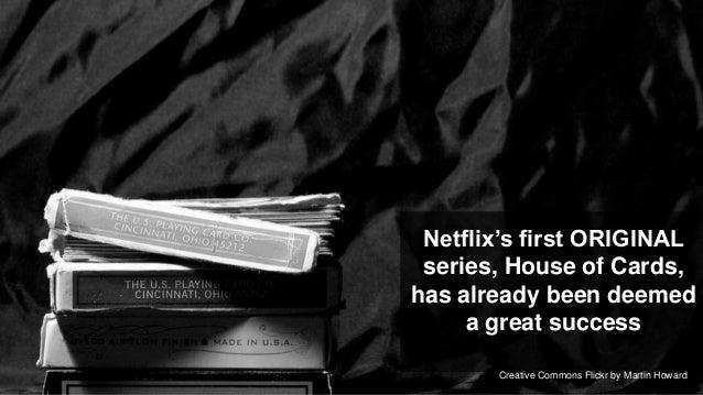 """Netflix""""s first ORIGINAL series, House of Cards,has already been deemed     a great success                               ..."""