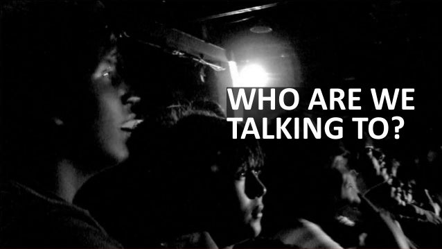 WHO ARE WETALKING TO?          14