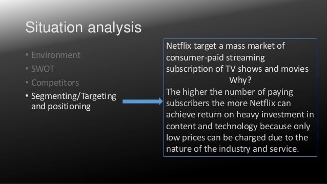 netflix marketing plan essay Free essay: after receiving a ridiculously high fee for returning a movie late,  reed  if any parts of a marketing mix get out of balance, the target market will  be.