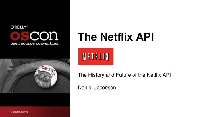 The Netflix API<br />The History and Future of the Netflix API <br />Daniel Jacobson<br />