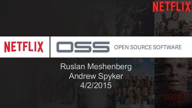 Ruslan Meshenberg Andrew Spyker 4/2/2015