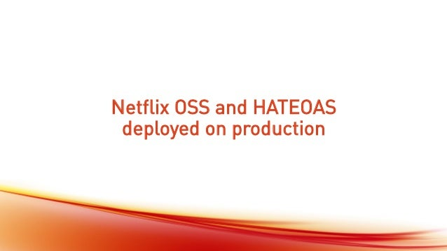 @andreasevers Netflix OSS and HATEOAS deployed on production