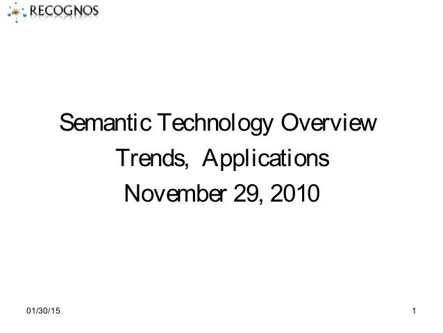 01/30/15 1 Semantic Technology Overview Trends, Applications November 29, 2010