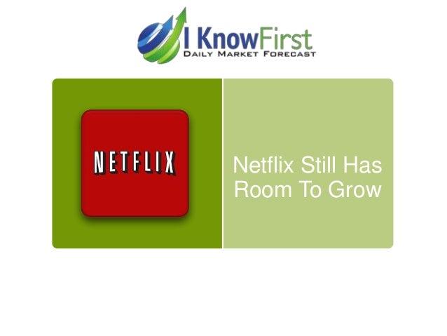 Netflix Still Has Room To Grow