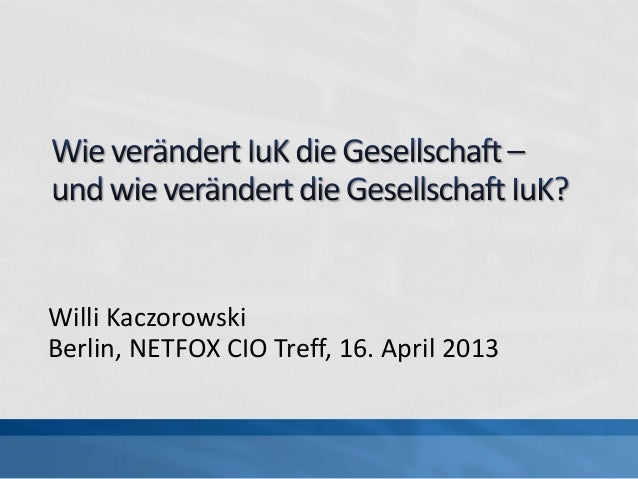 Willi KaczorowskiBerlin, NETFOX CIO Treff, 16. April 2013