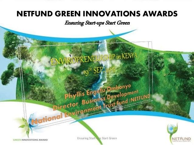 NETFUND GREEN INNOVATIONS AWARDS Ensuring Start-ups Start Green Ensuring Start-ups Start Green 1