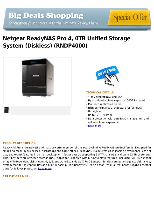 Netgear ReadyNAS Pro 4, 0TB Unified StorageSystem (Diskless) (RNDP4000)TECHNICAL DETAILS4-bay desktop NAS and SANqHybrid c...