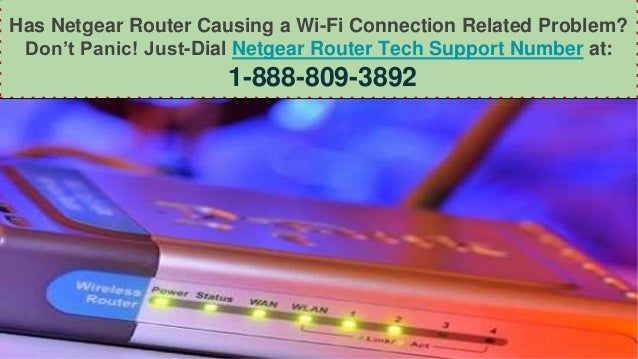 Has Netgear Router Causing a Wi-Fi Connection Related Problem? Don't Panic! Just-Dial Netgear Router Tech Support Number a...