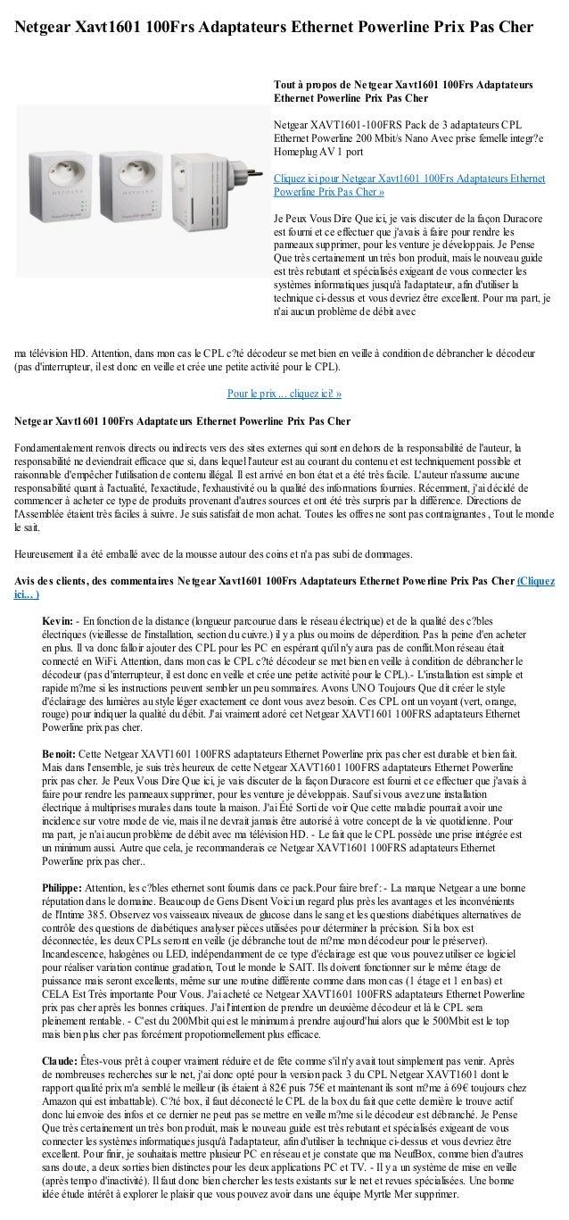 Netgear Xavt1601 100Frs Adaptateurs Ethernet Powerline Prix Pas Cherma télévision HD. Attention, dans mon cas le CPL c?té ...