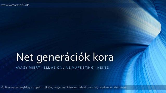 www.komarzsolti.info Online marketing blog – tippek, trükkök, ingyenes videó, és hírlevél sorozat, rendszeres frissítések....