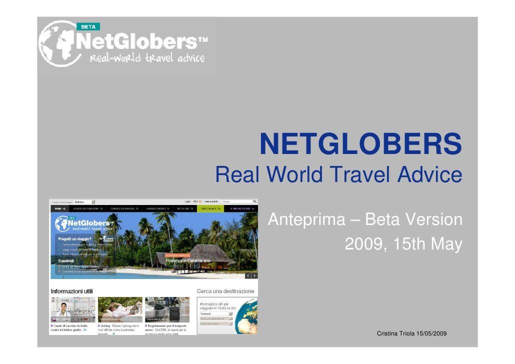 NETGLOBERS Real World Travel Advice      Anteprima – Beta Version               2009, 15th May                       Crist...