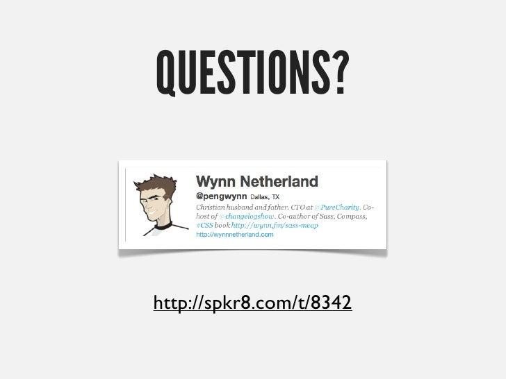 Wynn Netherland: Accelerating Titanium Development with CoffeeScript, Compass, and Sass
