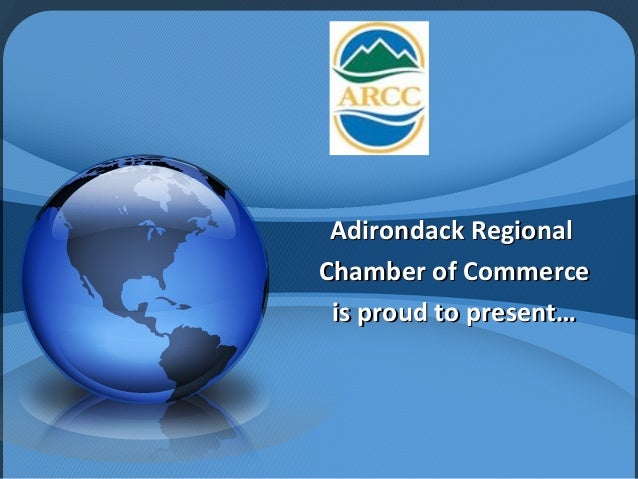 Adirondack Regional Chamber of Commerce is proud to present…