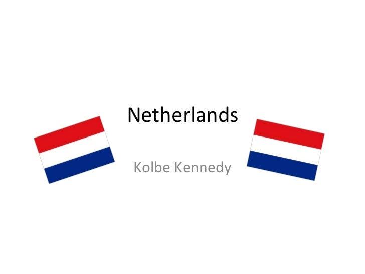 NetherlandsKolbe Kennedy