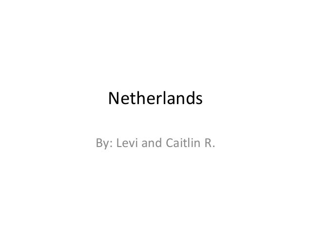 NetherlandsBy: Levi and Caitlin R.