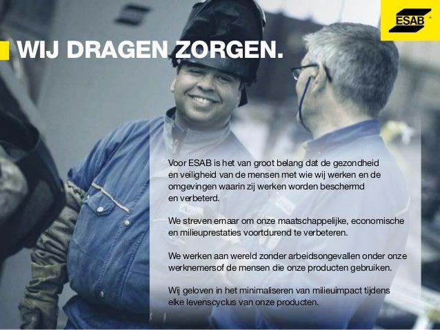 esab.nl  facebook.com/ESAB.Global.Welding.Cutting  esab.be  twitter.com/ESAB_Global  youtube.com/ESABGlobal