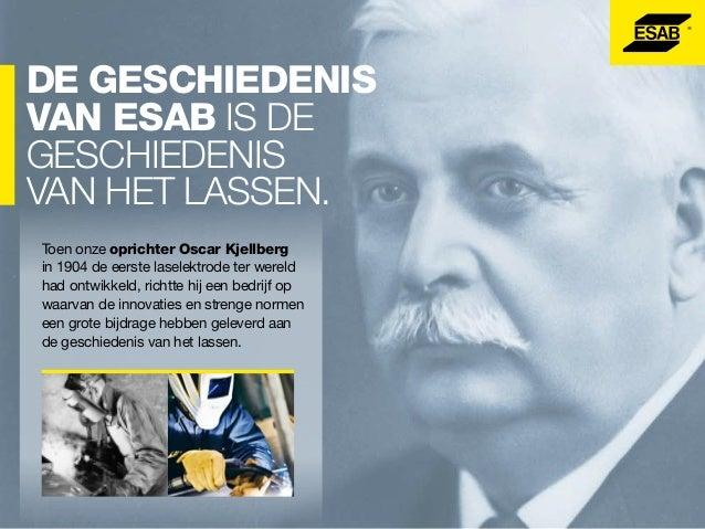 EEN EEUW VAN technologische innovatie. Een leider wordt geboren. Elektriska SvetsningsAktieBolaget (ESAB) wordt opgericht ...
