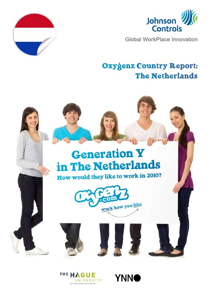 Global WorkPlace Innovation               Oxygenz Country Report:                      The Netherlands   Generation Yin Th...