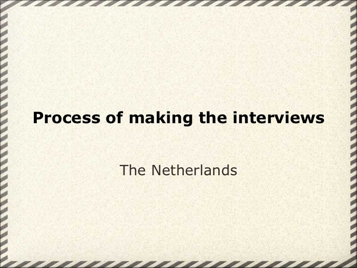 Process of making the interviews The Netherlands