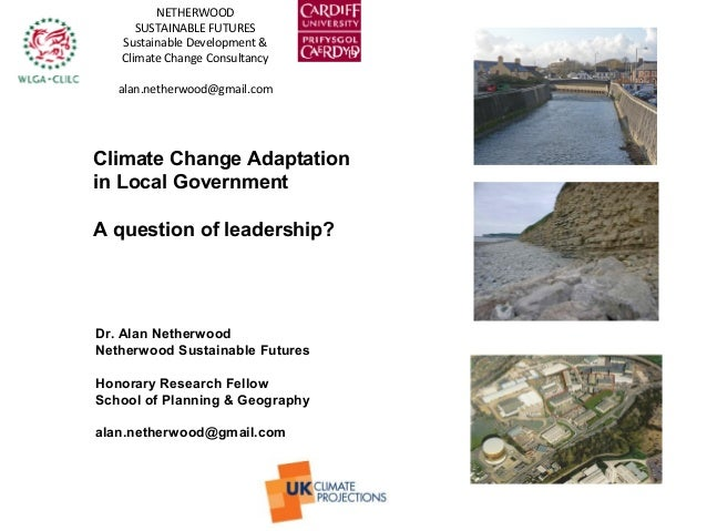 Climate Change Adaptationin Local GovernmentA question of leadership?NETHERWOODSUSTAINABLE FUTURESSustainable Development ...