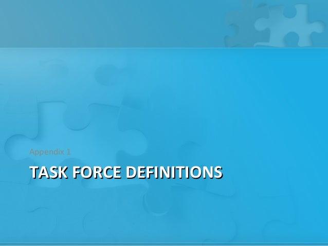Appendix 1TASK FORCE DEFINITIONS