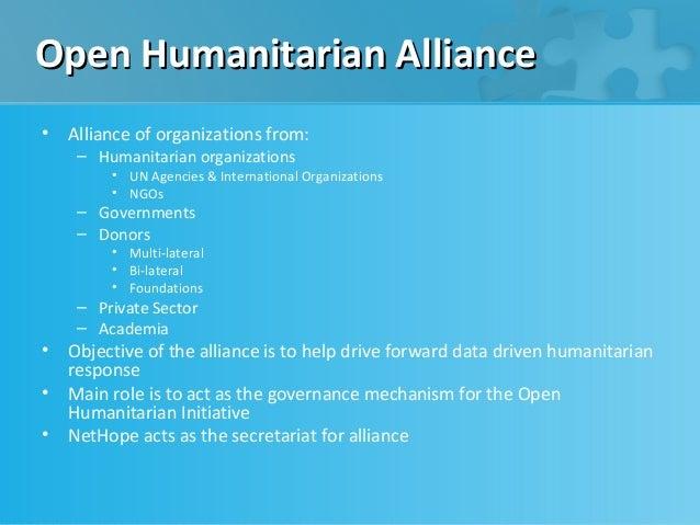 Open Humanitarian Alliance•   Alliance of organizations from:     – Humanitarian organizations         • UN Agencies & Int...