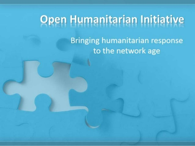 Open Humanitarian Initiative - Presentation to IASC - May 2013