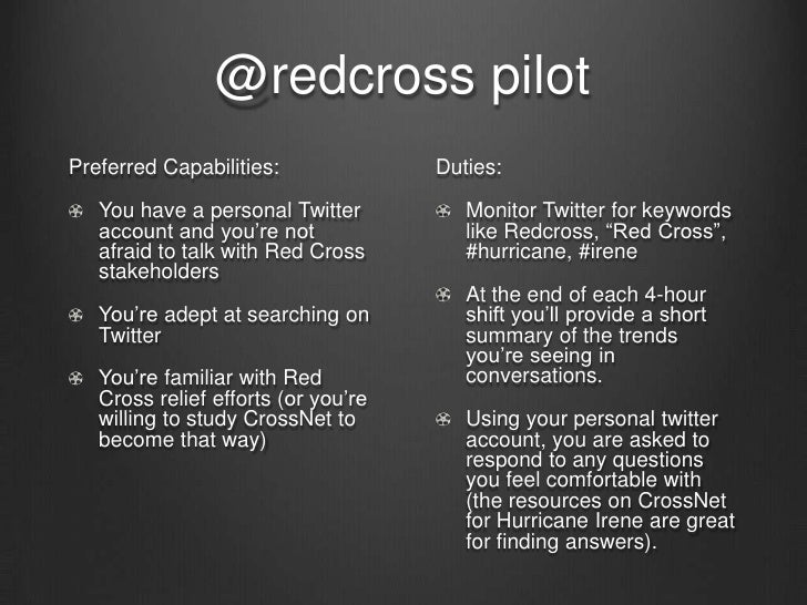 @redcross pilot<br />Preferred Capabilities:<br />You have a personal Twitter  account and you're not afraid to talk with ...
