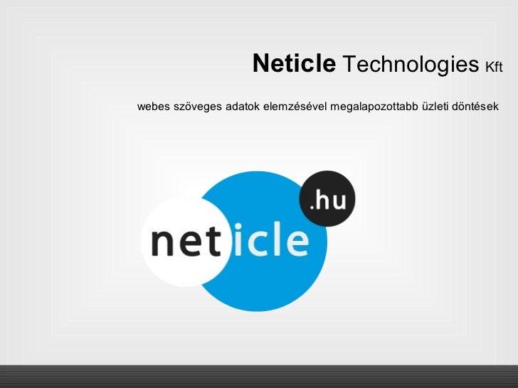 Neticle Technologies Kftwebes szöveges adatok elemzésével megalapozottabb üzleti döntések