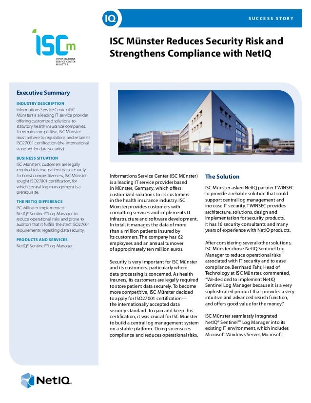 S U C C E S S S T O R Y ISC Münster Reduces Security Risk and Strengthens Compliance with NetIQ Executive Summary INDUSTRY...