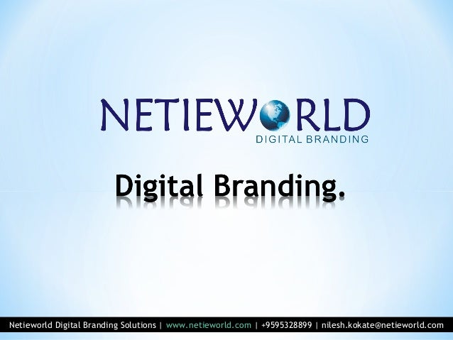 Netieworld Digital Branding Solutions | www.netieworld.com | +9595328899 | nilesh.kokate@netieworld.com