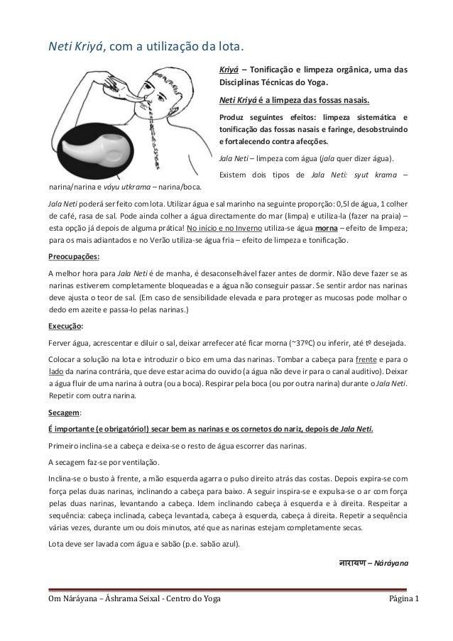 Om Náráyana – Áshrama Seixal - Centro do Yoga Página 1 Neti Kriyá, com a utilização da lota. Kriyá – Tonificação e limpeza...