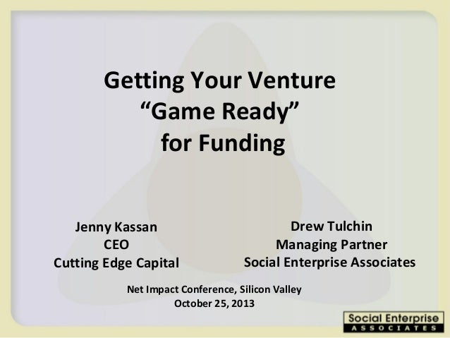 """Getting Your Venture """"Game Ready"""" for Funding Jenny Kassan CEO Cutting Edge Capital  Drew Tulchin Managing Partner Social ..."""