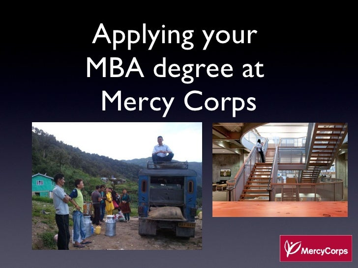 Applying your  MBA degree at  Mercy Corps