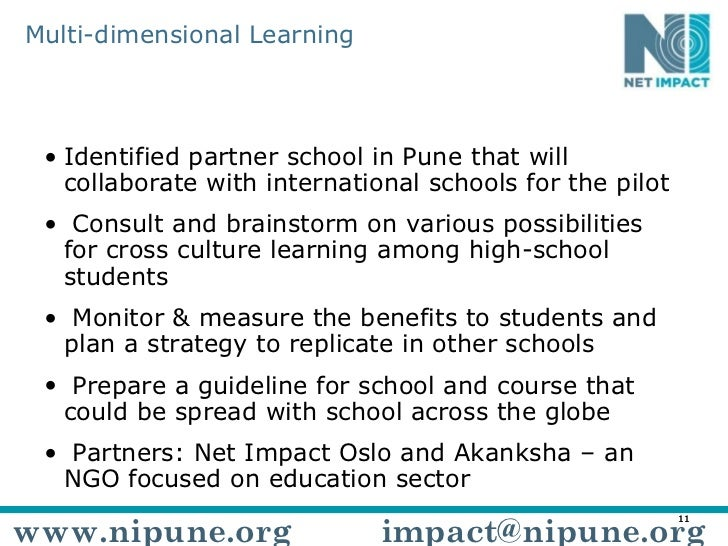Multi-dimensional Learning <ul><li>Identified partner school in Pune that will collaborate with international schools for ...